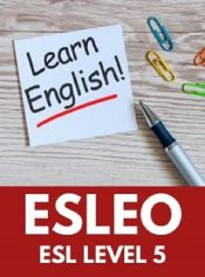 ESLEO, Level 5 English as a Second Language