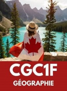 CGC1F, Grade 9 French Immersion Issues in Canadian Geography
